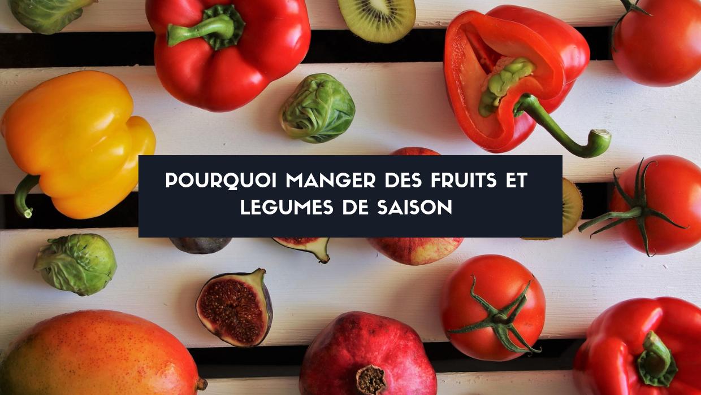Pourquoi manger des fruits et légumes de saison